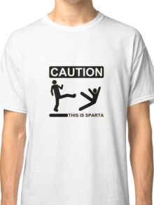 Caution THIS IS SPARTA Classic T-Shirt