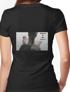 Where is my love? T-Shirt