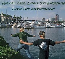 """Water may lead to skipping"" Live for adventure!  Long Beach, CA USA by leih2008"