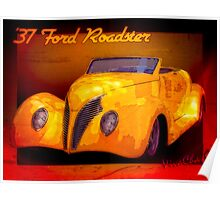 Most Beautiful Roadster In The World - 1937 Ford in Yellow Poster