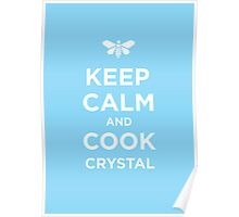 Keep Calm and Cook Crystal Poster