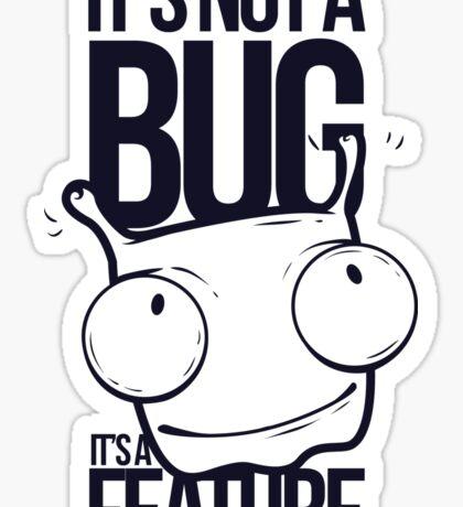 It's Not a bug! Sticker