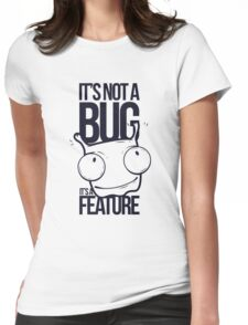 It's Not a bug! Womens Fitted T-Shirt