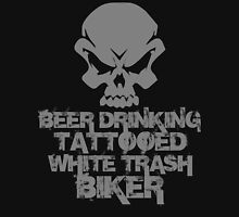 Beer Drinking Tattooed White Trash Biker Unisex T-Shirt