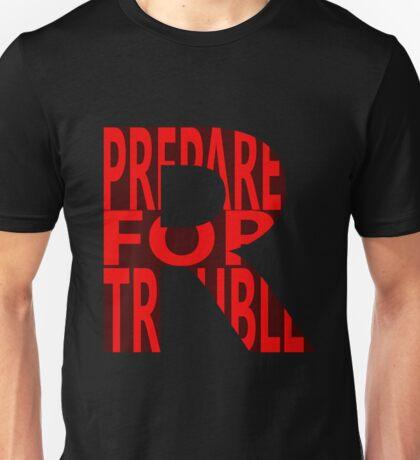 Prepare for Trouble Unisex T-Shirt