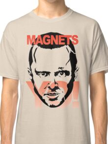 magnets yo! Classic T-Shirt