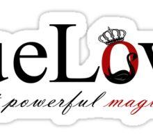 True Love is powerful magic Sticker