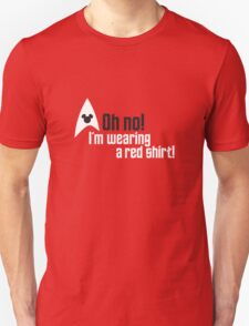 Oh no! I'm Wearing a Red Shirt! Unisex T-Shirt