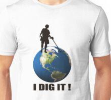 I Dig It! - Metal Detector, Relic hunter T-Shirt Unisex T-Shirt