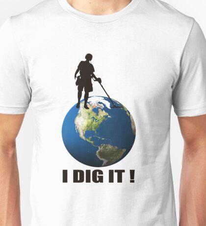 I Dig It! - Metal Detector, Relic hunter T-Shirt T-Shirt