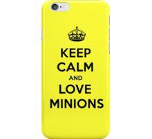 Keep Calm And Love Minions iPhone Case/Skin