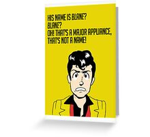 Blane is not a name! Greeting Card