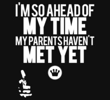 I'm So Ahead Of My Time My Parents Haven't Met Yet [Wht] | Big L | Fresh Thread Shop  by FreshThreadShop