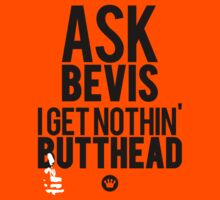 Ask Bevis I Get Nothin Butthead [BlkWht] | Big L Lyrics | Fresh Thread Shop  by FreshThreadShop