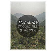 Romance Should Last A Lifetime Photographic Print