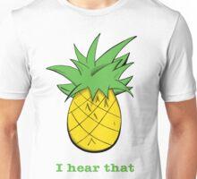 I Hear That Unisex T-Shirt