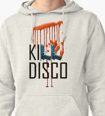 Kill Disco Pullover Hoodie
