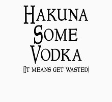 Hakuna Some Vodka T-Shirt