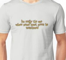 Im the one... Unisex T-Shirt