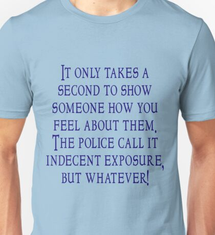 It only takes a second to show someone how you feel about them Unisex T-Shirt