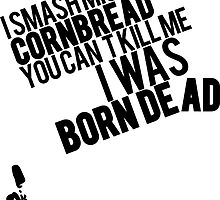 Smash Mics Like Cornbread You Can't Kill Me I Was Born Dead | Big L | Fresh Thread Shop  by FreshThreadShop