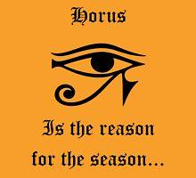 Horus is the reason for the season... Unisex T-Shirt