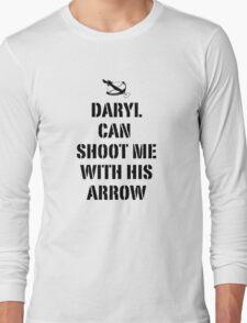 Daryl can shoot me Long Sleeve T-Shirt