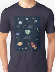 It's a small world after all! Unisex T-Shirt