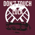 Shield, Don't touch Lola by jem16
