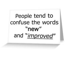 Television - the words 'new' and 'improved' Greeting Card