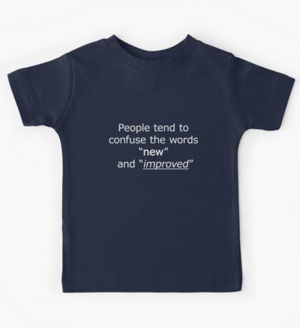 Television - the words 'new' and 'improved' Kids Tee