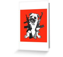 BAD dog – armed pug Greeting Card