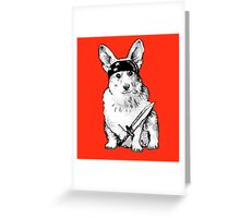 BAD dog – corgi carrying a knife Greeting Card