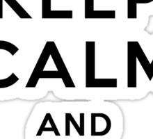Keep Calm and Bee Doo Bee Doo Sticker