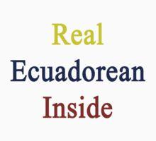 Real Ecuadorean Inside by supernova23