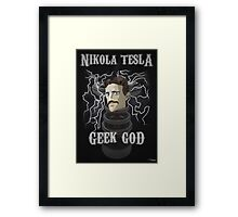 Nikola Tesla: Geek God Framed Print