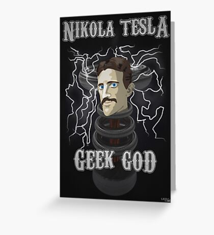 Nikola Tesla: Geek God Greeting Card