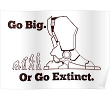 Go Big Or Go Extinct Poster
