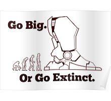 Go Big Or Go Extinct Poster
