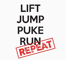 Lift, Jump, Puke, Run - REPEAT Unisex T-Shirt