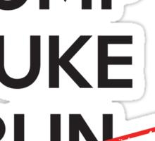 Lift, Jump, Puke, Run - REPEAT Sticker
