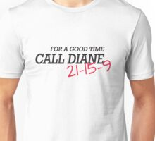 For a good time, call DIANE! 21-15-9 Unisex T-Shirt