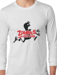 Zombies Hate Fast Food! Long Sleeve T-Shirt