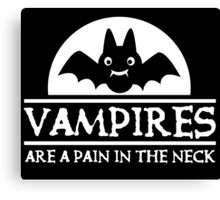 Vampires are a pain in the neck Canvas Print