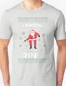 Santa Ugly christmas sweat- santa know when those Sleigh Bells RING T-Shirt