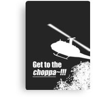 Quotes and quips - Choppa~ - dark Canvas Print