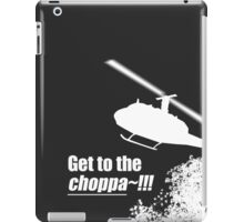 Quotes and quips - Choppa~ - dark iPad Case/Skin