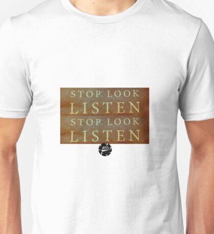 Stop Look Listen Unisex T-Shirt