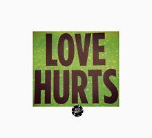 Love hurts Unisex T-Shirt