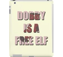 Dobby Is A Free Elf iPad Case/Skin